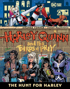 HARLEY QUINN & THE BIRDS OF PREY HUNT FOR HARLEY HC