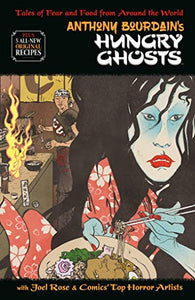 ANTHONY BOURDAINS HUNGRY GHOSTS HC NEW PTG
