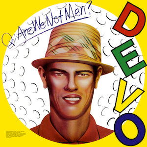 DEVO / Q ARE WE NOT MEN?