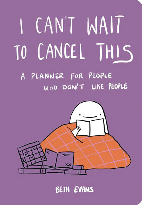 I CANT WAIT TO CANCEL THIS PLANNER A PLANNER FOR PEOPLE WHO DON'T LIKE PEOPLE
