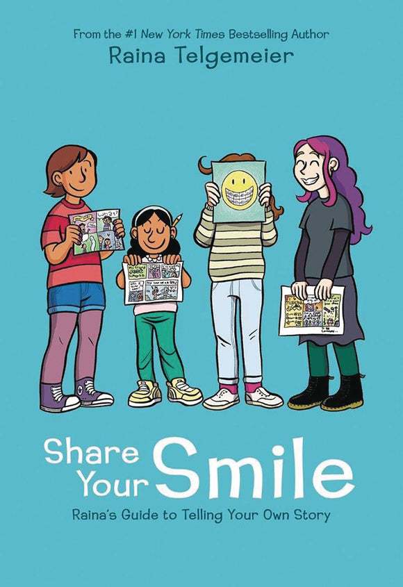 SHARE YOUR SMILE RAINAS GUIDE TO TELLING YOUR OWN STORY HC (
