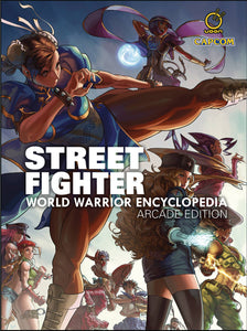 STREET FIGHTER WORLD WARRIOR ENCYCLOPEDIA HC ARCADE EDITION