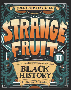 STRANGE FRUIT VOLUME II MORE UNCELEBRATED NARRATIVES FROM BLACK HISTORY