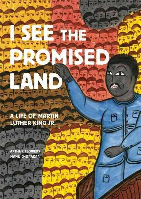 I SEE THE PROMISED LAND A LIFE OF MARTIN LUTHER KING JR