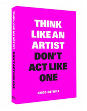 Afbeelding in Gallery-weergave laden, THINK LIKE AN ARTIST, DON'T ACT LIKE ONE (NL)