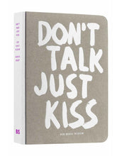 Afbeelding in Gallery-weergave laden, Don't talk just kiss