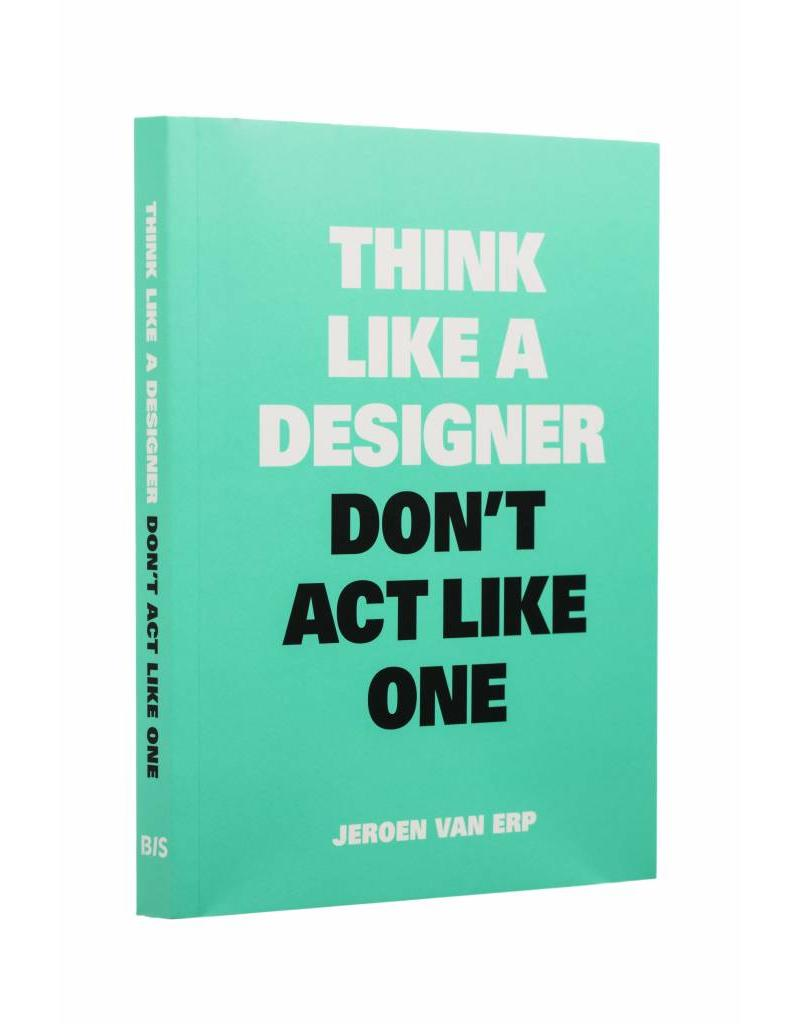 Think like a designer, don't act like one (NL)