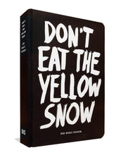 Afbeelding in Gallery-weergave laden, Don't eat the yellow snow
