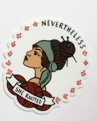 Nerd Bird Makery Nevertheless she knitted Sticker