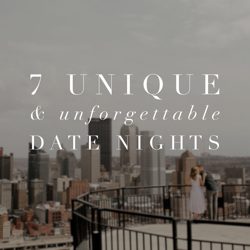 Unique and Unforgettable Date Nights