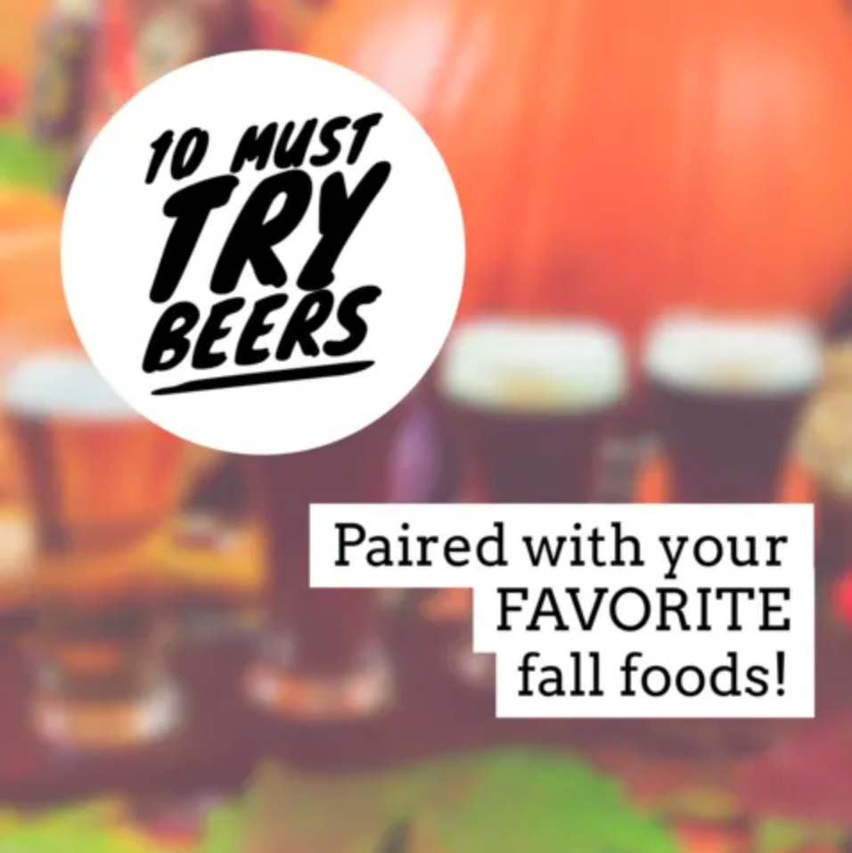 10 Must Try Beers Paired With Your Favorite Fall Foods