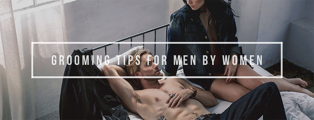 21 Grooming Tips for Men by Women