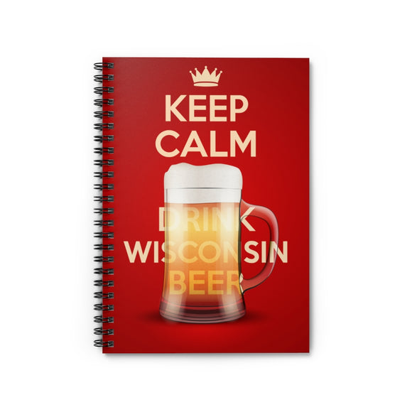 Keep Calm Wisconsin Beer - Spiral Notebook - Ruled Line
