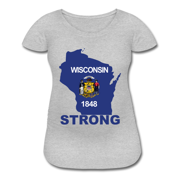 Wisconsin Strong - Women's Maternity T-Shirt - heather gray