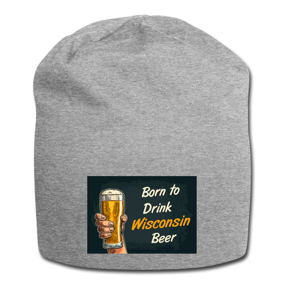 Born to Drink Wisconsin Beer - Jersey Beanie - heather gray