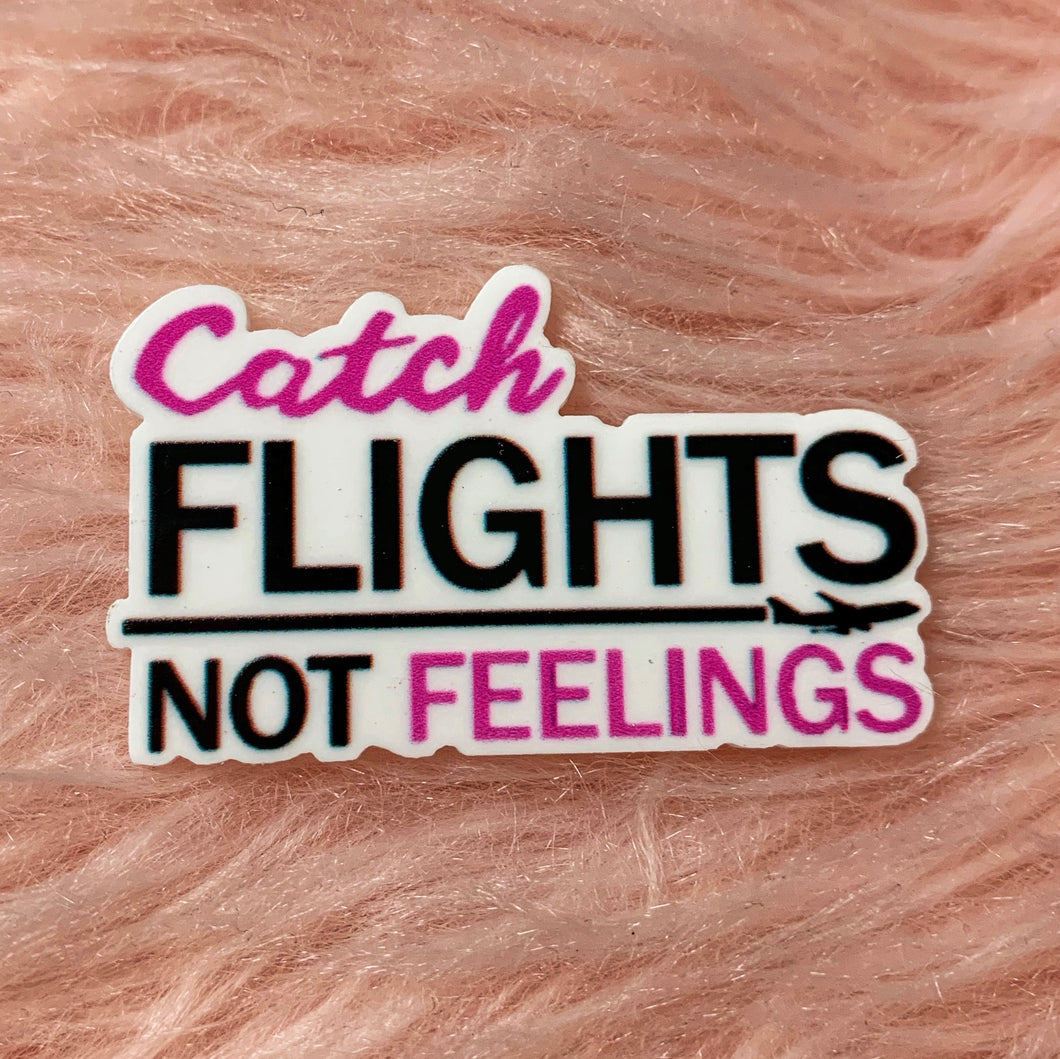 *Resin PLANAR* Catch Flights Not Feelings