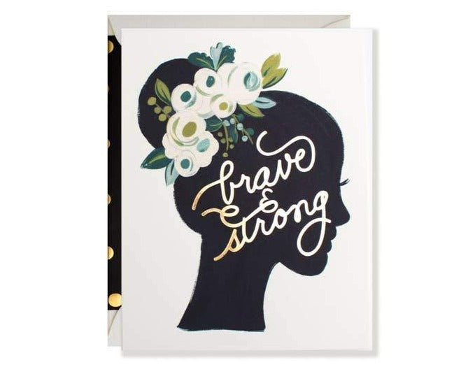 Perfect for encouragement, hardships, affirming the strong and brave women in your life.