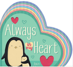 Always in my Heart children's board  book featuring penguin family and heart shaped pages
