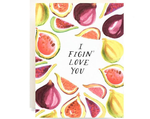 I Figin love you card covered in fig slices