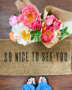 """So Nice To See You"" Doormat is the best way to greet your company!"
