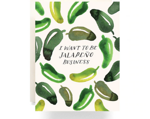 """I want to be jalapeño business' surrounded by green watercolor jalapeños"