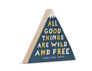 All Good Things Are Wild and Free Wood Piece