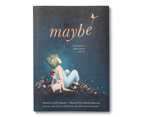 Maybe - A Story About The Endless Potential in All of Us