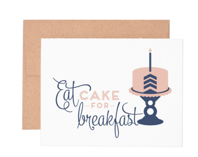 This greeting card is good for so many occasions. Choose it for a birthday card, to cheer someone up or maybe for a bridal shower or congrats card. There are so many good reasons to eat cake for breakfast. They earned it! The inside of this greeting card is blank so you can write your own custom message.