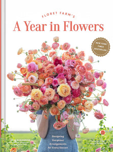 Floret Farm's A Year in Flowers Book