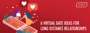 kiiroo virtual date ideas