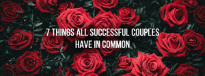 7 Things All Successful Couples Have In Common
