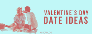 valentines day date ideas kiiroo