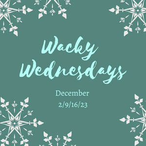 Wacky Wednesdays | 4-week session (December 2, 9, 16 and 23)