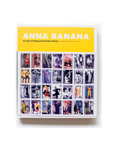 Anna Banana: 45 Years of Fooling Around with A. Bananas