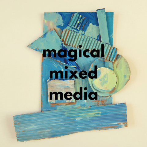 Magical Mixed Media (Winter 2020 | ages 4-6)
