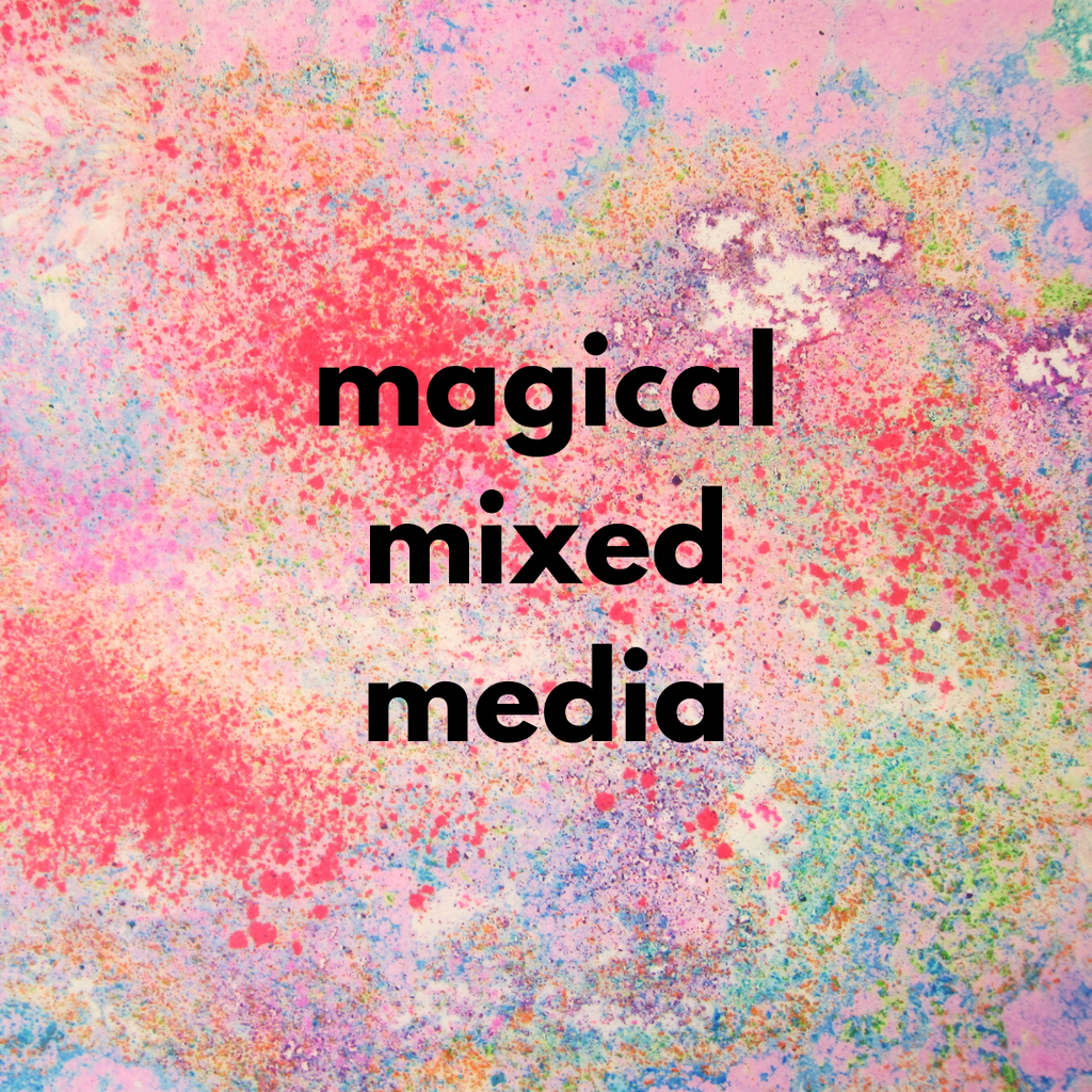 Magical Mixed Media (Spring 2020 | ages 4-6)