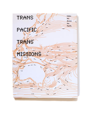 Trans-Pacific Transmissions: Video Art Across the Pacific
