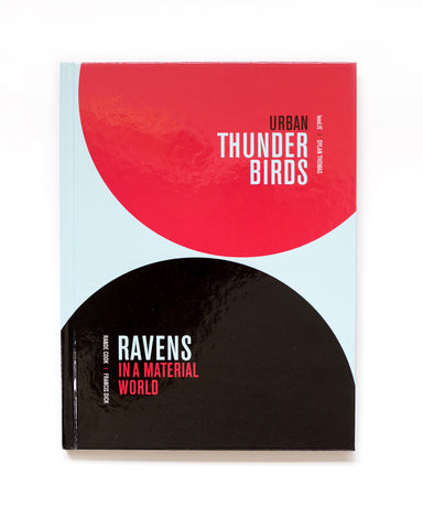 Urban Thunderbirds | Ravens in a Material World