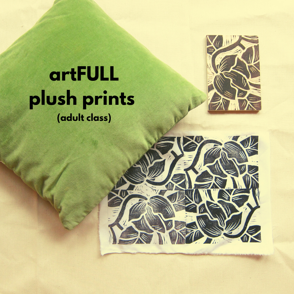 artFULL: Plush Prints (Winter 2020 | adult class)