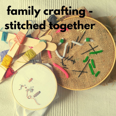 Family Crafting – Stitched Together (Fall 2019 | 1 adult and up to 2 children)