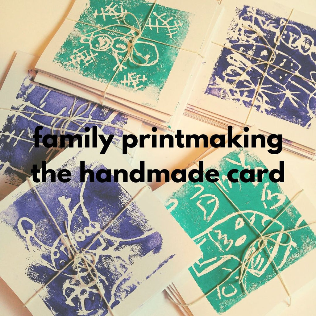 Family Printmaking – The Handmade Card (Fall 2019 | 1 adult and up to 2 children)