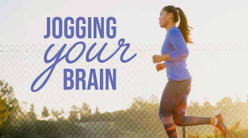 Jogging Your Brain