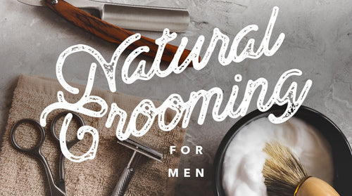 Natural Grooming for Men