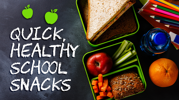 Quick, Healthy School Snacks
