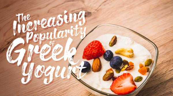 The Increasing Popularity of Greek Yogurt