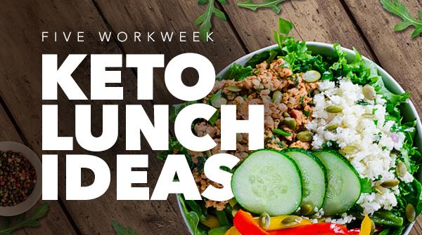 WORKWEEK KETO LUNCH IDEAS