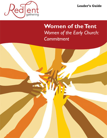 Session 9 - Women of the Early Church: Commitment