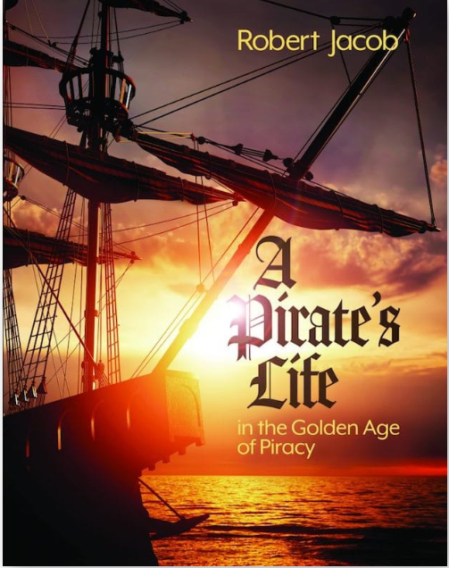 A Pirates Life in the Golden Age of Piracy
