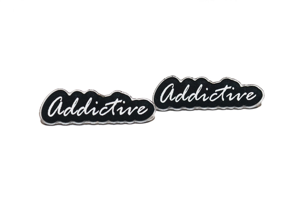 "Addictive ""Brand"" Acrylic Pin"