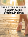 The 8 Types of Shoes Every Girl Should Own